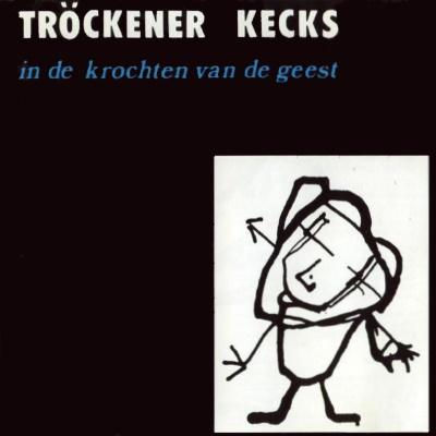 Tröckener Kecks - In De Krochten Van De Geest (discogs.com)