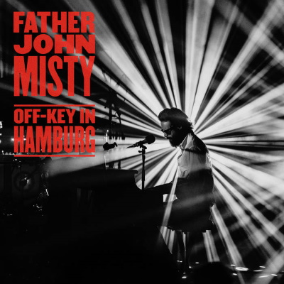 Father John Misty - Off-Key In Hamburg (fatherjohnmisty.bandcamp.com)