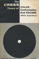 Frances Cress Welting - The Cress Theory Of Color - Confrontation and Racism (White Supremacy) (amazon.com)