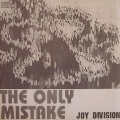 Joy Division - The Only Mistake (discogs.com)
