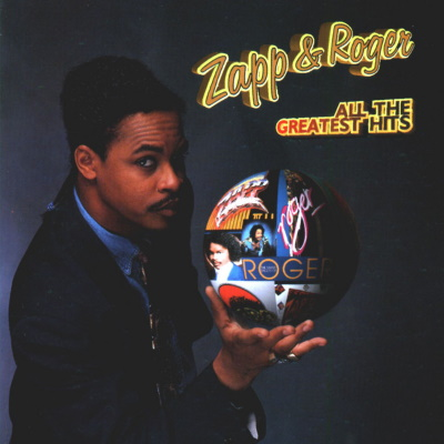 Zapp & Roger - All The Greatest Hits (spotify.com)