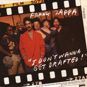 Frank Zappa - I Don't Wanna Get Drafted! (wikipedia.org)