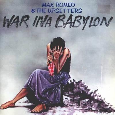 Max Romeo & The Upsetters - War Ina Babylon (rootsreggae.blogspot.com)